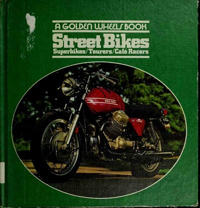 Street bikes - Superbikes, tourers and cafe racers (1974)